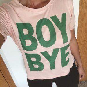"SUPER SOFT ""BOY BYE"" SHIRT"